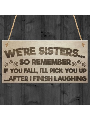 Sister Fall Finish Laughing Novelty Hanging Plaque Sign Gift