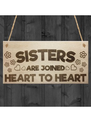Sisters Are Joined By The Heart Hanging Plaque Sign Gift