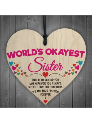 Worlds Okayest Sister Novelty Hanging Heart Plaque Sign Gift