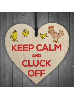 Keep Calm And Cluck Off Motivational Hanging Heart Sign Gift