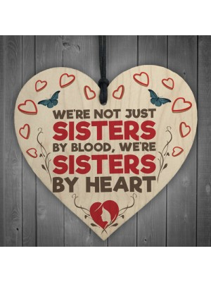 Not Sisters By Blood Sisters By Heart Hanging Plaque Heart Gift