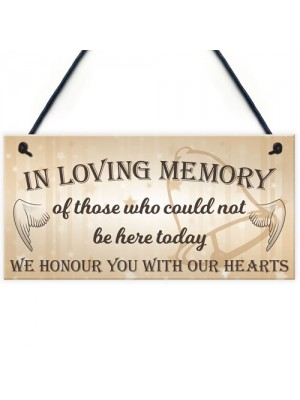 In Loving Memory Be Here Today Wedding Prop Hanging Plaque Sign