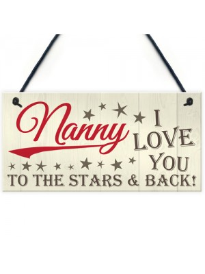 Nanny Love You To The Stars And Bck Hanging Plaque Sign Gift