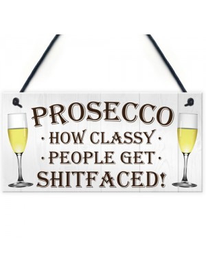Prosecco Classy People Novelty Hanging Plaque Sign Gift