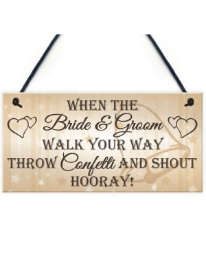 Throw Confetti Shout Hooray Cute Hanging Wedding Plaque Sign