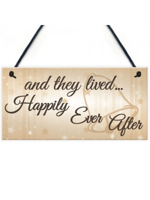 They Lived Happily Ever After Hanging Wedding Day Plaque Sign
