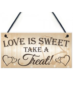 Love Is Sweet Take A Treat Hanging Wedding Table Plaque