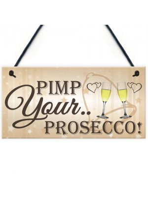 Pimp Your Prosecco Funny Wedding Greeting Sign Plaque
