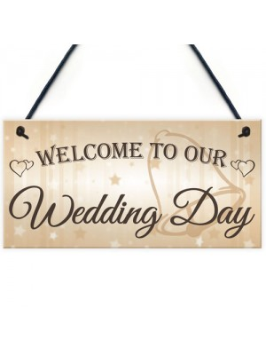 Welcome To Our Wedding Day Hanging Decorative Plaque Sign