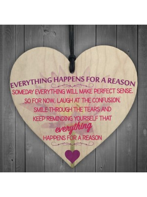 Everything Happens For A Reason Wooden Hanging Heart Plaque