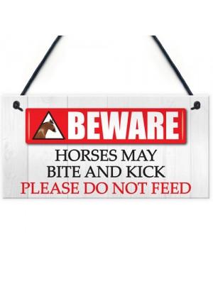 Beware Horses Bite & Kick Hanging Plaque Stables Sign