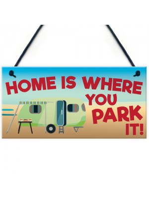 Home Is Where You Park It Caravan Hanging Plaque