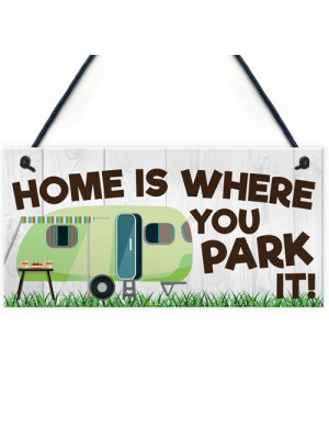 Home Is Where You Park It Hanging Plaque Sign