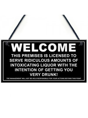 Welcome Ridiculous Amounts Of Liquor Hanging Plaque