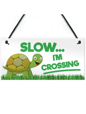 Slow I'm Crossing Turtle Hanging Plaque