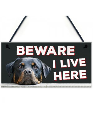 Beware I Live Here Rottweiler Hanging Plaque