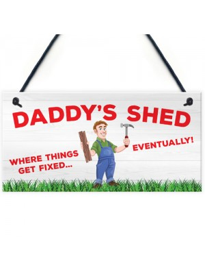 Daddy's Shed Fixed Eventually Fathers Day Hanging Plaque