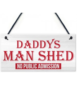 Daddy's Man Shed Cave Garage Hanging Plaque