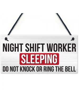 Night Shift Worker Sleeping Do Not Disturb Hanging Plaque