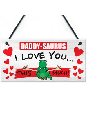 Daddy-Saurus I Love You This Much Fathers Day Hanging Plaque