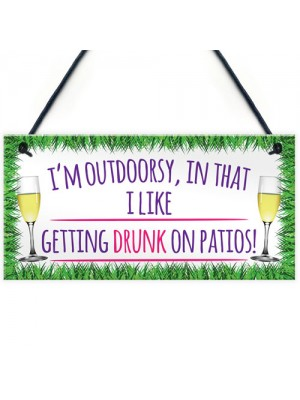 I'm Outdoorsy Drunk On Patios Alcohol Novelty Hanging Plaque