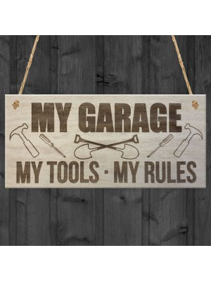 My Garage My Tools My Rules Man Cave Shed Hanging Plaque