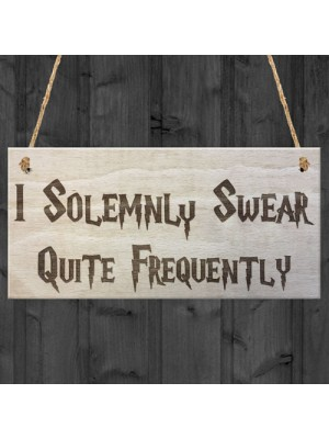 Solemnly Swear Quite Frequently Wizadry Novelty Hanging Plaque