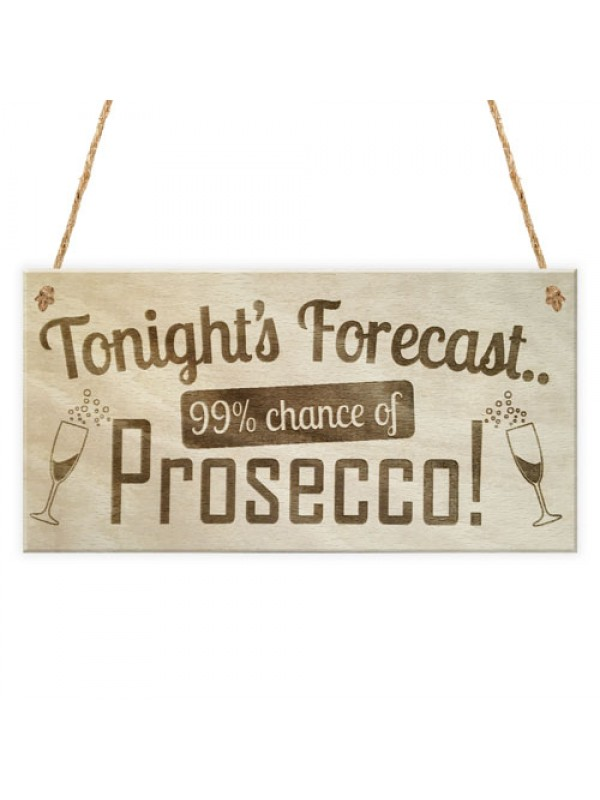 Tonight's Forecast Prosecco! Wine Alcohol Hanging Plaque