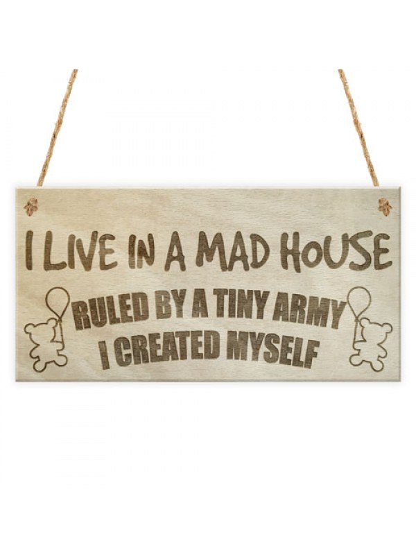 I Live In A Mad House Tiny Army Funny Novelty Hanging Plaque