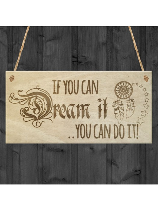 If You Can Dream It You Can Do It Motivational Hanging Plaque