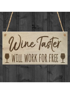 Wine Taster Free Work Alcohol Novelty Hanging Plaque