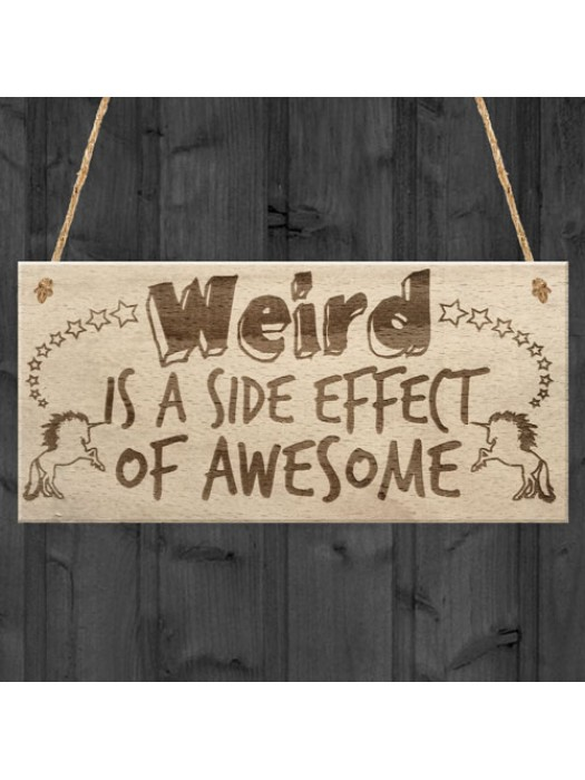 Weird Is A Side Effect Of Awesome Quirky Unicorn Hanging Plaque