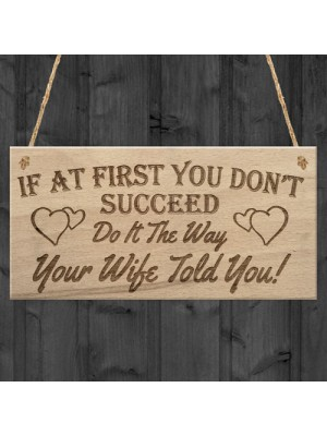 Do It The Way Your Wife Told You Funny Husband Hanging Plaque