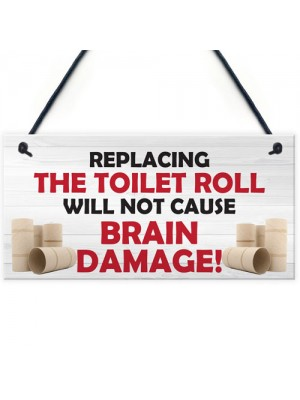 Replacing The Toilet Roll Bathroom Funny Present Hanging Plaque