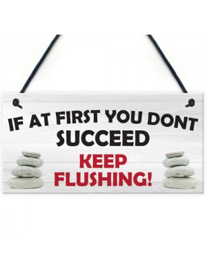 Don't Succeed Keep Flushing Funny Toilet Bathroom Hanging Plaque
