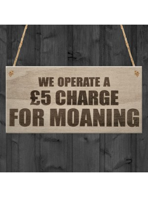 Charge For Moaning Funny Man Cave Home Bar Hanging Plaque