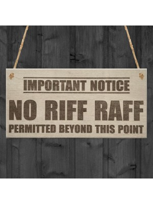 No Riff Raff Funny Pub Club Home Bar Man Cave Hanging Plaque