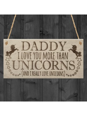 Daddy Love You More Unicorns Father's Day Dad Hanging Plaque
