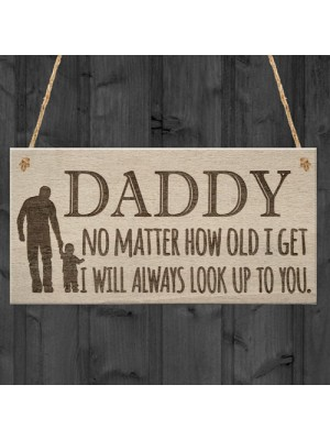Daddy Look Up To You Father's Day Dad Love Gift Hanging Plaque