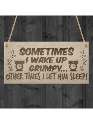 Wake Up Grumpy Funny Father's Day Husband Hanging Plaque
