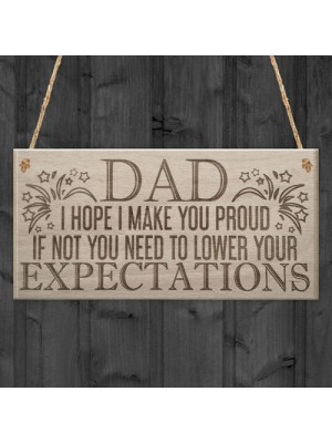 Proud Dad Expectations Funny Father's Day Present Hanging Plaque