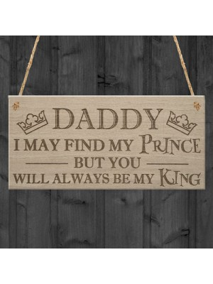 Find My Prince But Daddy's King Father's Day Gift Hanging Plaque