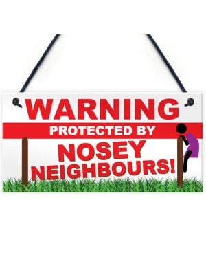 Warning Nosey Neighbours Funny Beware Street Hanging Plaque