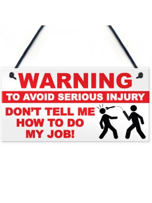 Warning Injury My Job Funny Workplace Garage Hanging Plaque