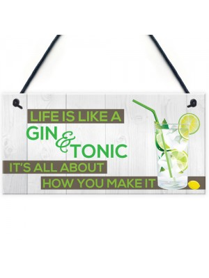 Life's Like Gin & Tonic Funny Alcohol Motivation Hanging Plaque