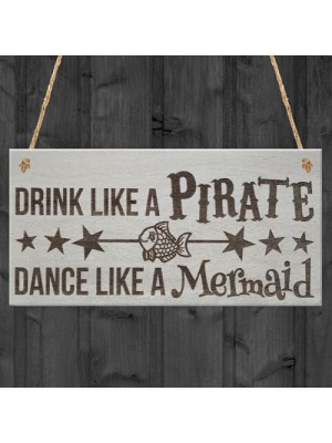 Drink Pirate Dance Mermaid Funny Friendship Gift Hanging Plaque