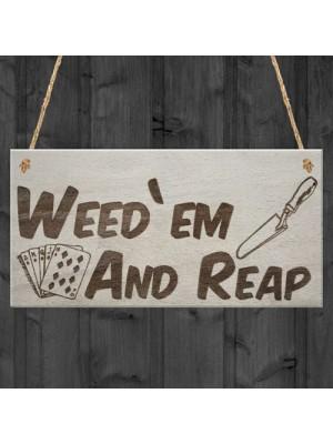Weed 'em & Reap Funny Gardening Gift Garden Hanging Plaque