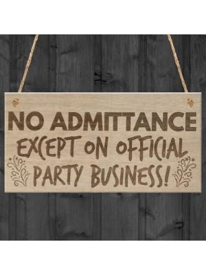 No Admittance Party Business Funny Door Friend Hanging Plaque
