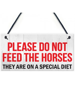 Horse Special Diet Don't Feed Pony Paddock Field Hanging Plaque