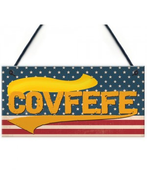 Covfefe Funny Donald Trump USA President Gift Hanging Plaque